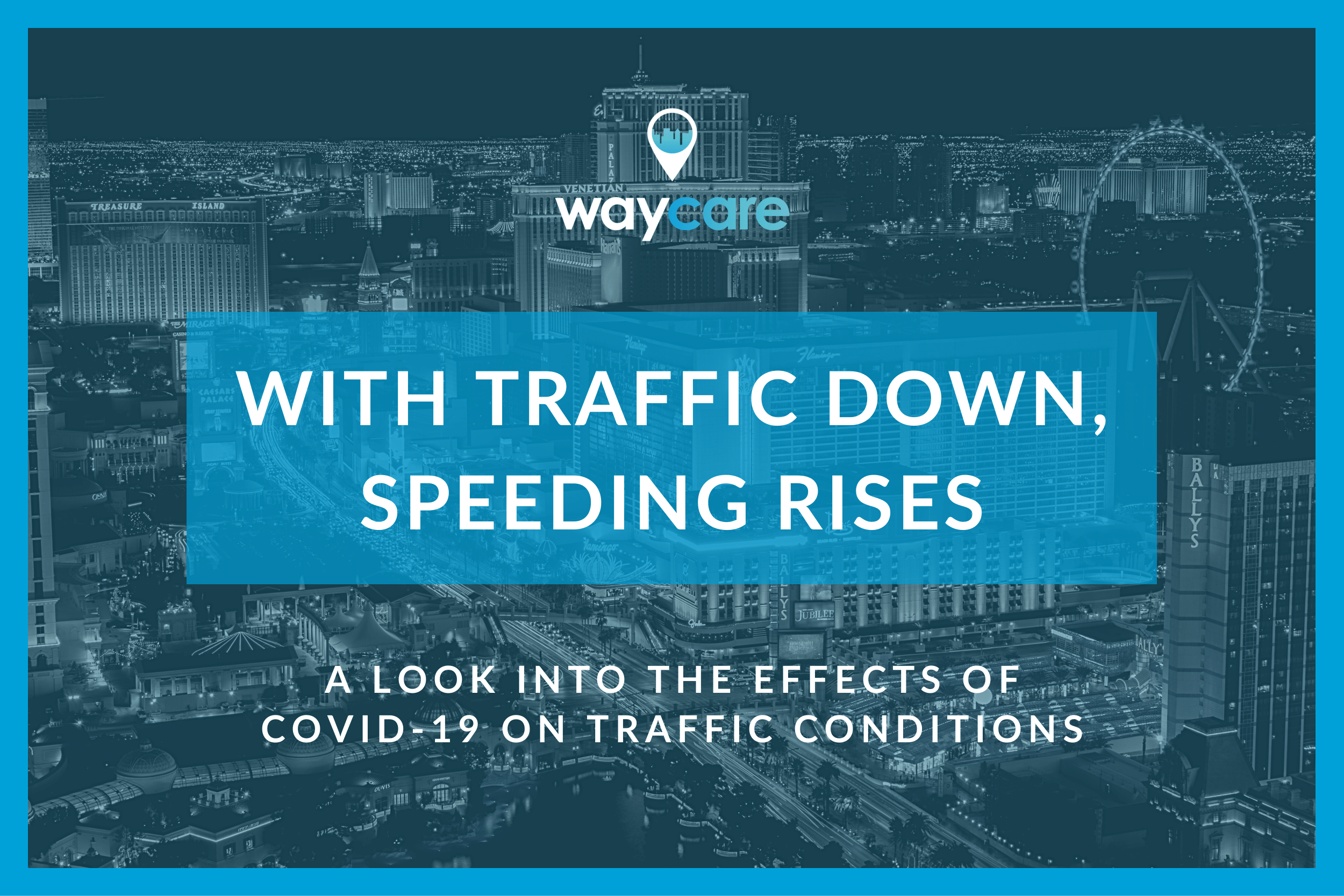 Waycare reports a 68% drop of incidents in Las Vegas; Though speeding is on the rise